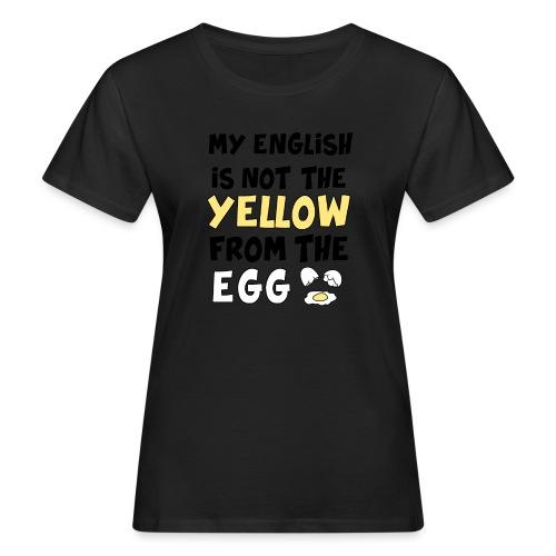 Schlechtes Englisch Witz Typografie - Frauen Bio-T-Shirt