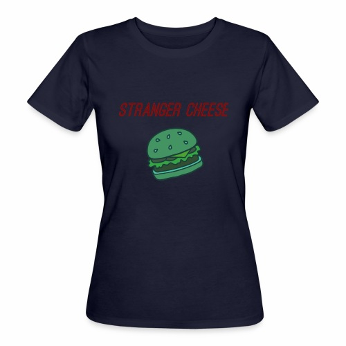 Stranger Cheese - T-shirt bio Femme