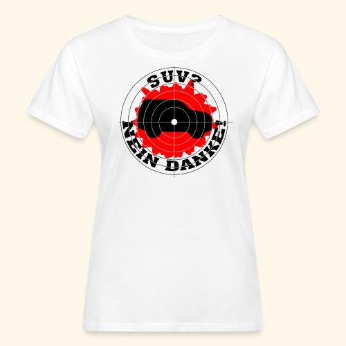 SUV? Nein danke! - Frauen Bio-T-Shirt
