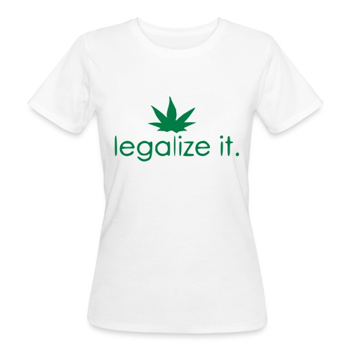 LEGALIZE IT! - Women's Organic T-Shirt