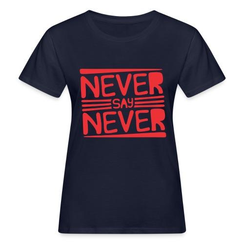 Never Say Never - Camiseta ecológica mujer