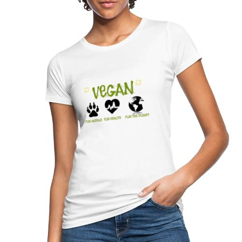 Vegan for animals, health and the environment. - Camiseta ecológica mujer