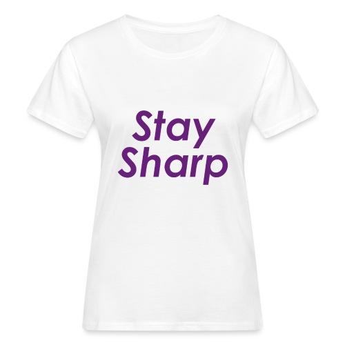 Stay Sharp - T-shirt ecologica da donna