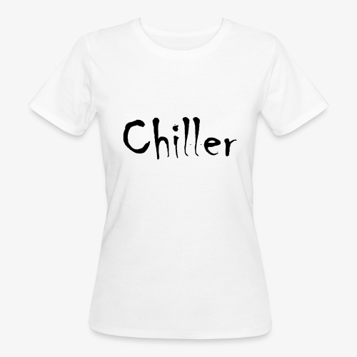 Chiller da real - Vrouwen Bio-T-shirt