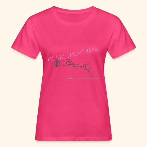 Mi hai incastrato - T-shirt ecologica da donna