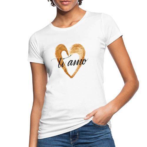 ti amo - Women's Organic T-Shirt