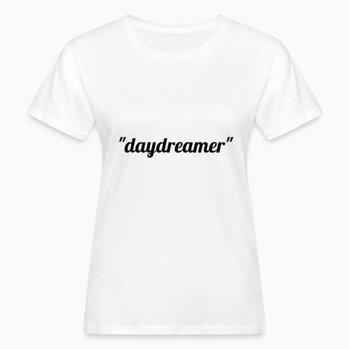daydreamer - Women's Organic T-Shirt