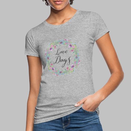 Love Dogs - Blumenkranz - Frauen Bio-T-Shirt
