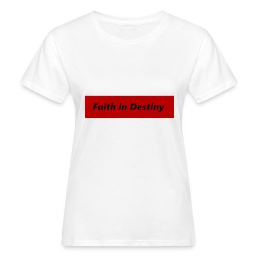 La fe en el destino primera colección - Camiseta ecológica mujer