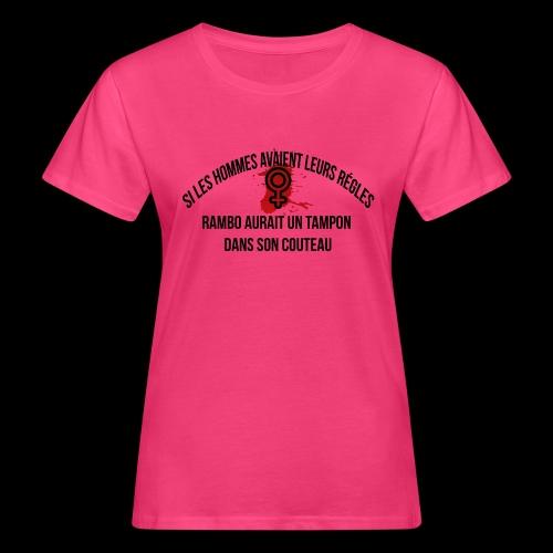 Si les hommes avaient leurs règles...... Rambo - T-shirt bio Femme
