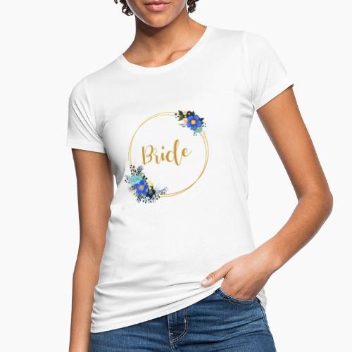 Bride - golden wreath / golden wreath - Women's Organic T-Shirt