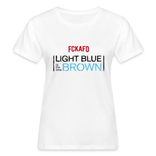 LIGHT BLUE IS THE NEW BROWN - Frauen Bio-T-Shirt