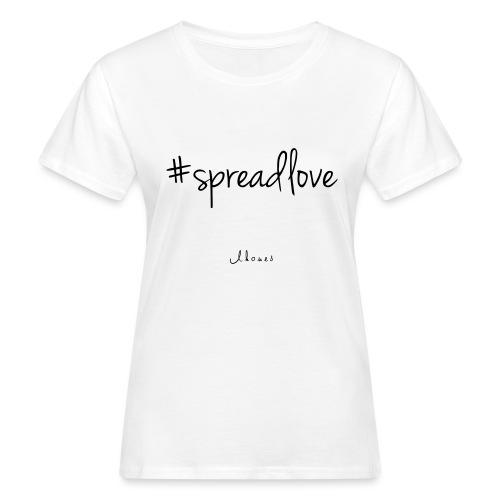 #spreadlove - Women's Organic T-Shirt
