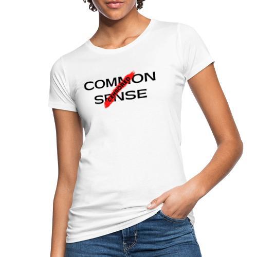 COMMON SENSE - Women's Organic T-Shirt