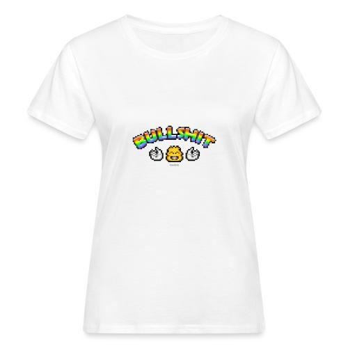 Bullshit - Frauen Bio-T-Shirt