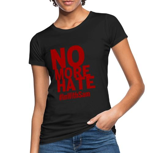 No More Hate- Red Text - Women's Organic T-Shirt