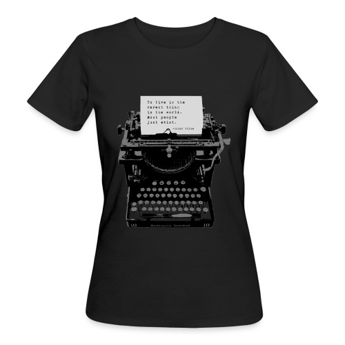 Oscar Wilde Quote on Old Remington 10 Typewriter - Women's Organic T-Shirt