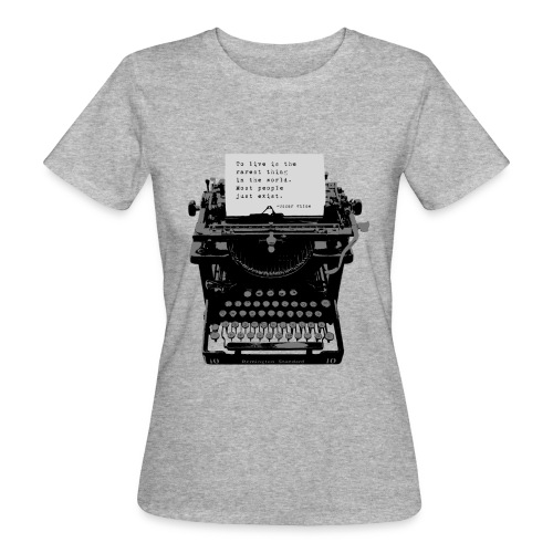 Oscar Wilde Quote on Old Remington 10 Typewriter - Women's Organic T-Shirt