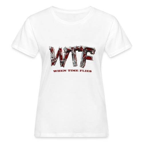WTF (when time flies) - Women's Organic T-Shirt