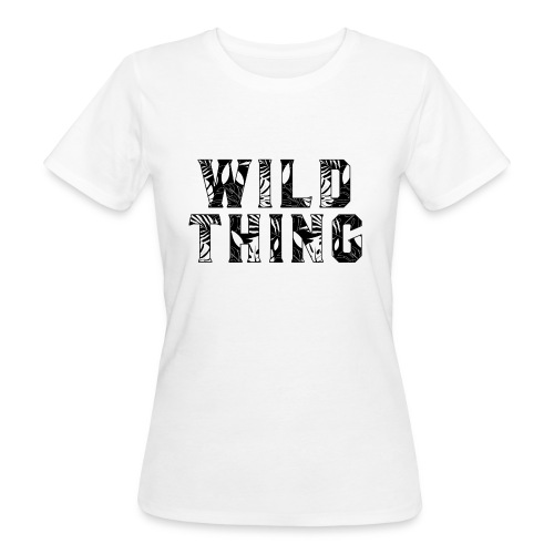 Wild Thing - Women's Organic T-shirt