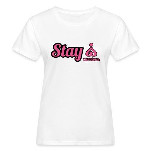 '' STAY CURVIOUS '' - Women's Organic T-Shirt