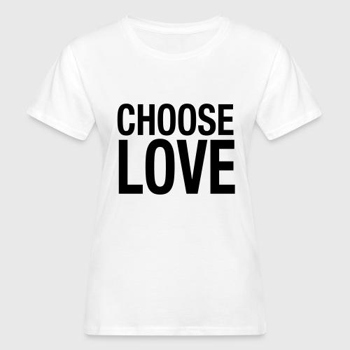 CHOOSE LOVE - Frauen Bio-T-Shirt