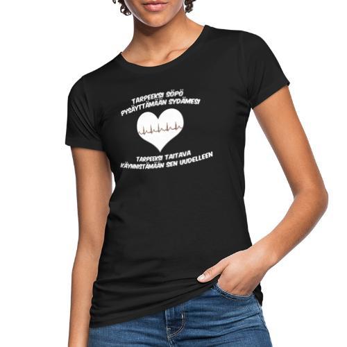 Tarpeeksi söpö pysäyttääkseen sydämesi - Naisten luonnonmukainen t-paita