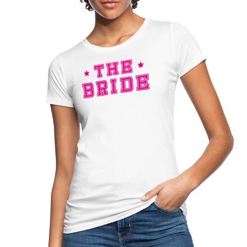 Braut Pink Junggesellenabschied JGA - Frauen Bio-T-Shirt