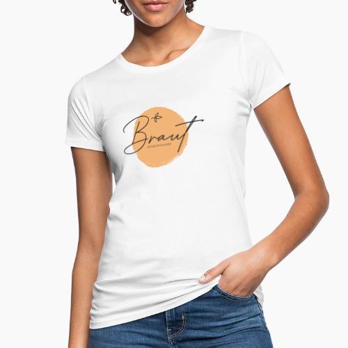 Braut - glücklich & schön - Women's Organic T-Shirt