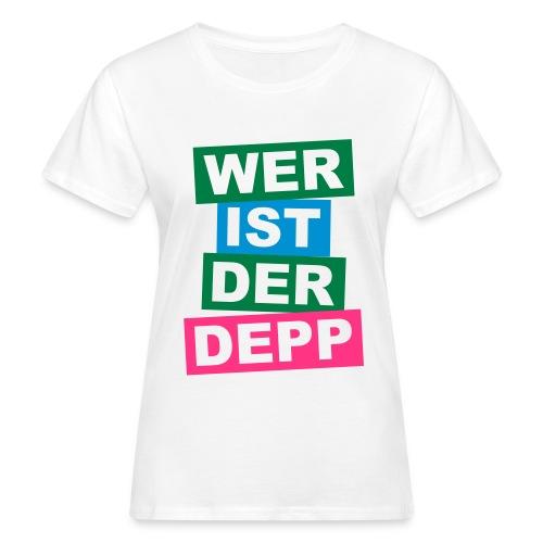 Wer ist der Depp - Balken - Frauen Bio-T-Shirt