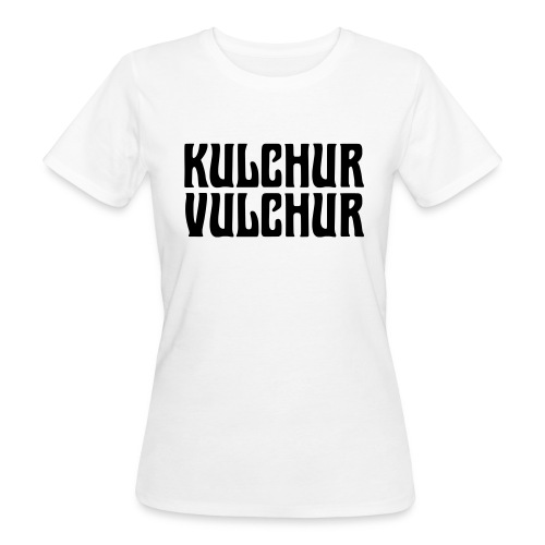 Kulchur Vulchur - Women's Organic T-Shirt