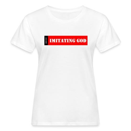 IMITATING GOD - Women's Organic T-Shirt