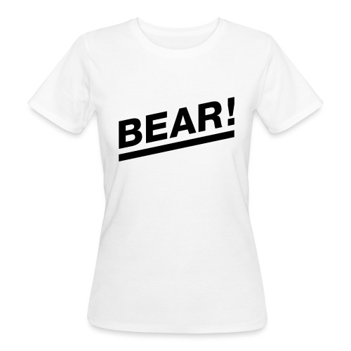 Bear! Solo - Frauen Bio-T-Shirt