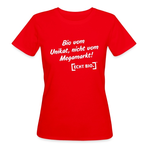 Bio vom Unikat - Frauen Bio-T-Shirt