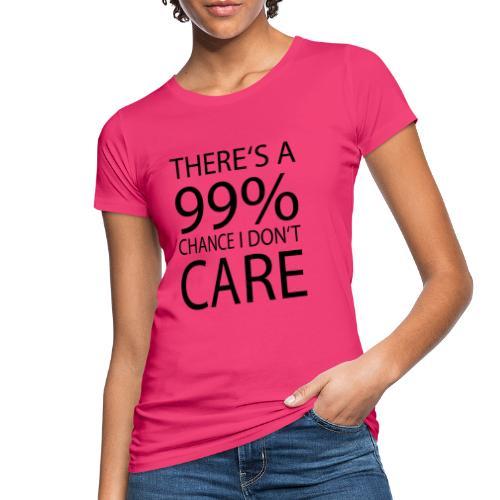 Ist mir egal lustiges Design Sarkasmus - Frauen Bio-T-Shirt