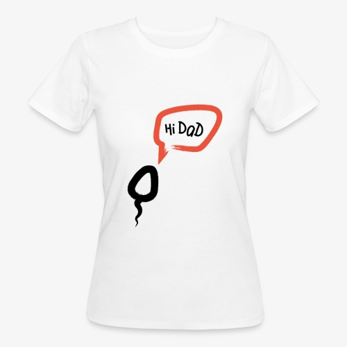 Hi dad - T-shirt bio Femme