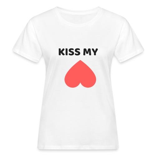 Kiss My Ass - Ekologiczna koszulka damska