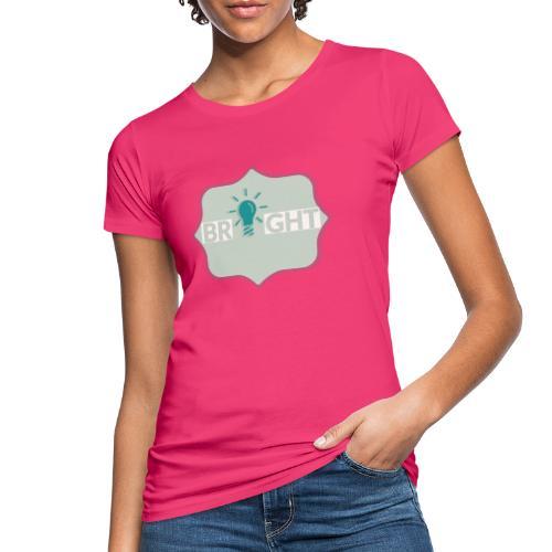 bright - Women's Organic T-Shirt