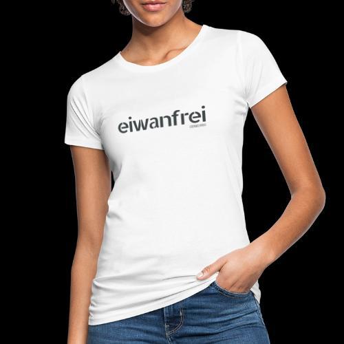 EIWANFREI mit Rolf Miller dreifarbig p - Frauen Bio-T-Shirt