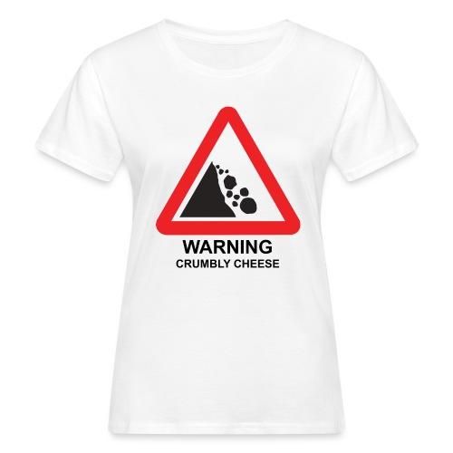 WARNING: CRUMBLY CHEESE - Women's Organic T-Shirt
