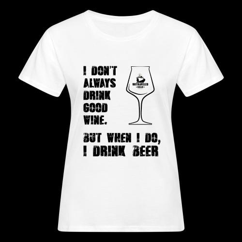 T-Shirt - I drink Beer - Frauen Bio-T-Shirt