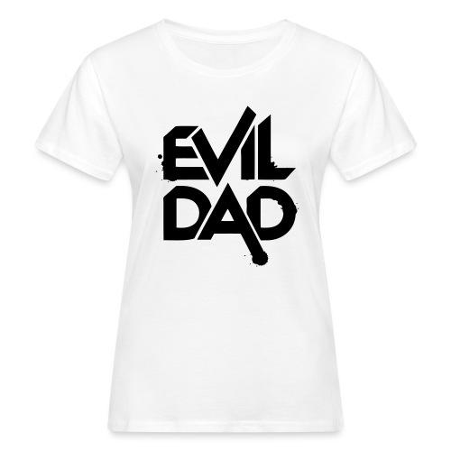 Evildad - Vrouwen Bio-T-shirt