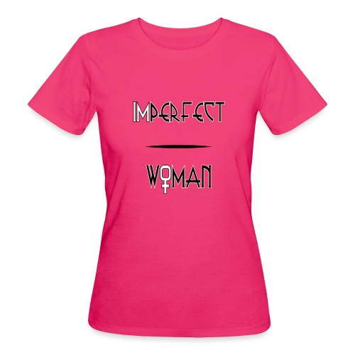 imperfect woman - T-shirt ecologica da donna