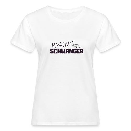 Passiv Schwanger Wir bekommen ein Baby Schatz - Frauen Bio-T-Shirt
