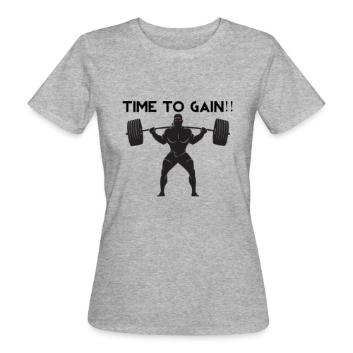 TIME TO GAIN! by @onlybodygains - Women's Organic T-Shirt
