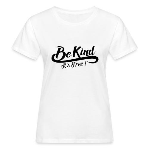 be kind it's free - Women's Organic T-Shirt