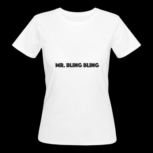 bling bling - Frauen Bio-T-Shirt