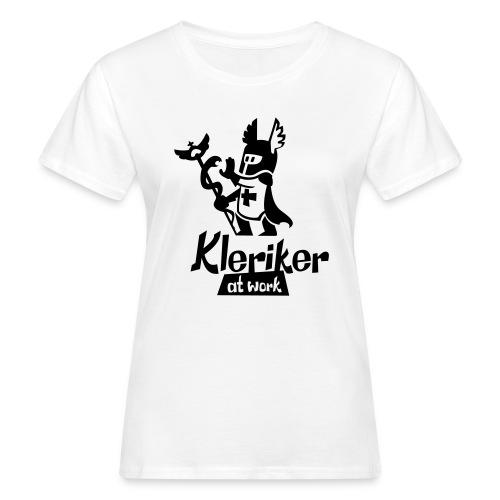 kleriker at work - Frauen Bio-T-Shirt