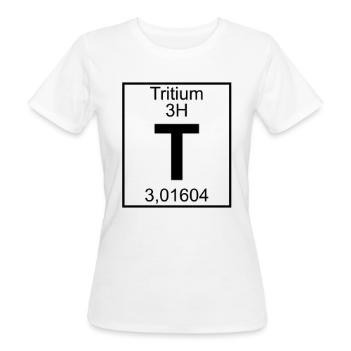 T (tritium) - Element 3H - pfll - Women's Organic T-Shirt