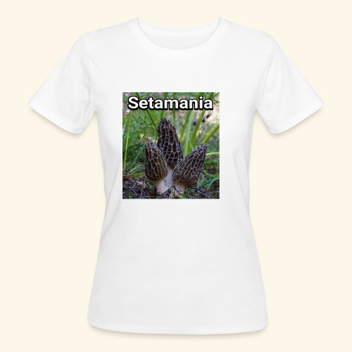Colmenillas setamania - Camiseta ecológica mujer